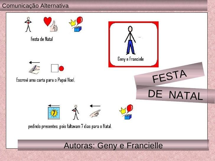 Autoras: Geny e Francielle FESTA DE  NATAL Comunicação Alternativa