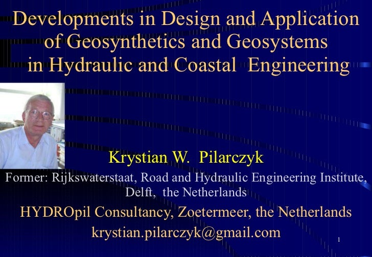 Developments in Design and Application  of Geosynthetics and Geosystems  in Hydraulic and Coastal  Engineering Krystian W....