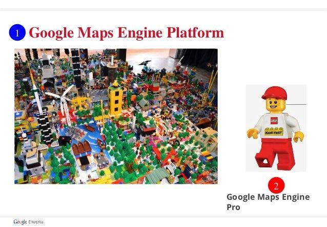 Google Maps Engine Pro 2 Google Maps Engine Platform1