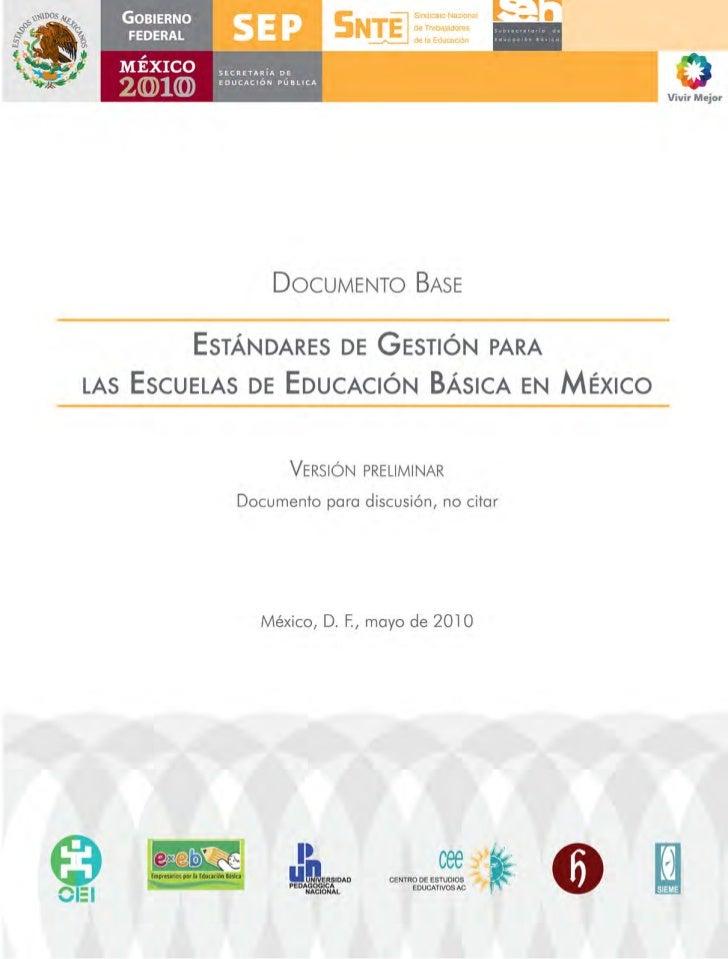 Documento Base          EstándarEs dE GEstión paralas   EscuElas dE Educación Básica En México                    Versión ...