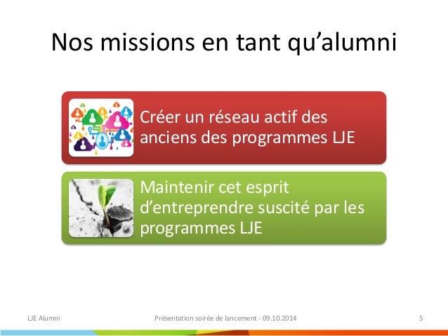 Nos publics cibles  LJE Alumni  Présentation soirée de lancement - 09.10.2014  6  YEP (Young Enterprise Project)  Les mini...