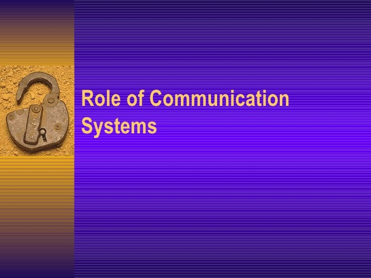 Role of Communication Systems
