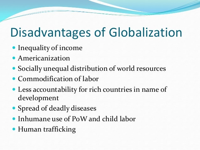 globalisation advantages and disadvantages essay Essays on globalization advantages and disadvantages, someone do my research paper, dissertation ghostwriter april 4, 2018 leave a comment on essays on globalization.