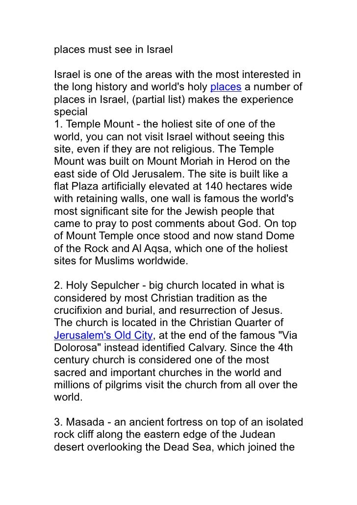 places must see in IsraelIsrael is one of the areas with the most interested inthe long history and worlds holy places a n...