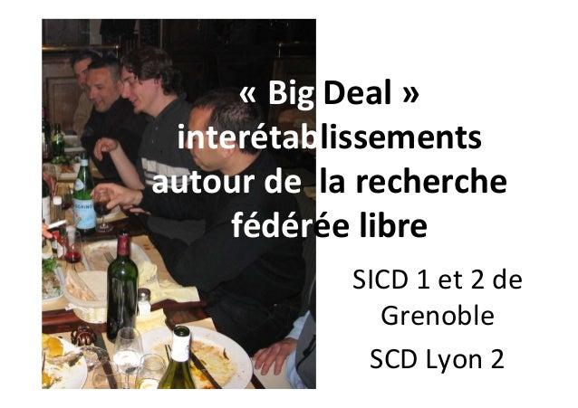« Big Deal » interétablissements autour de la recherche fédérée libre SICD 1 et 2 de Grenoble SCD Lyon 2
