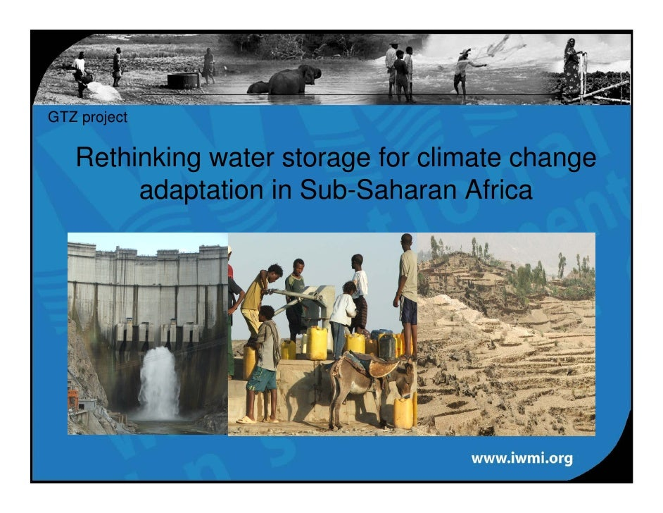 GTZ project     Rethinking water storage for climate change         adaptation in Sub-Saharan Africa