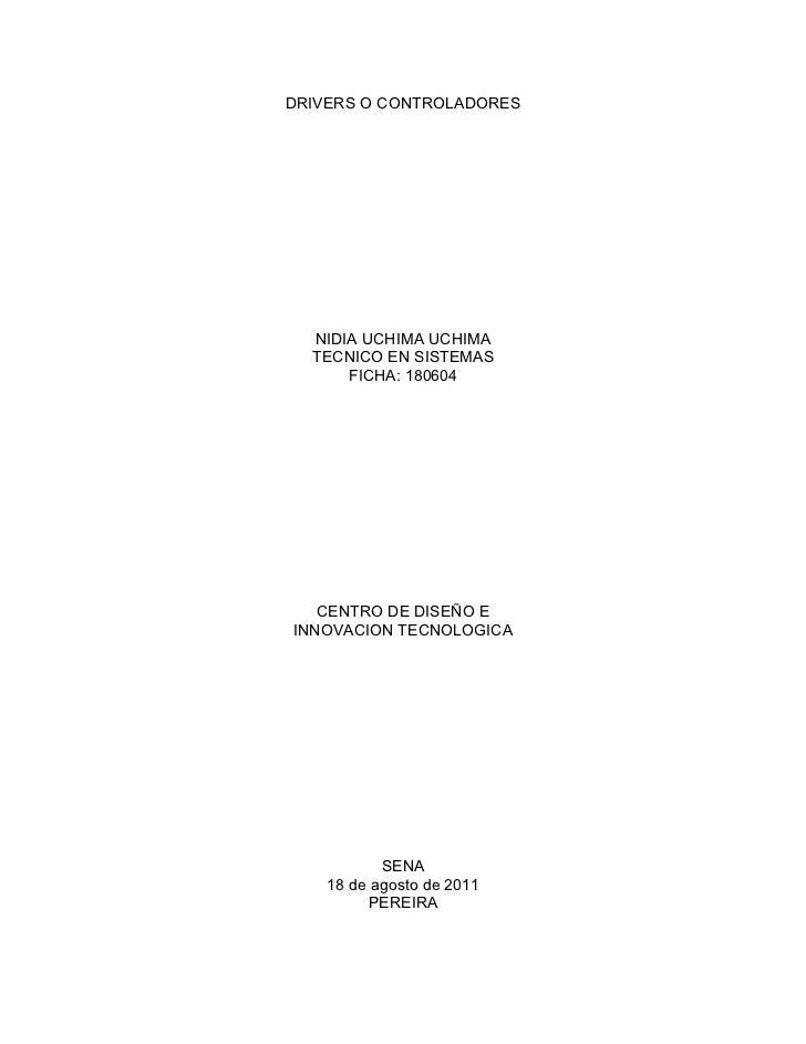 DRIVERS O CONTROLADORES  NIDIA UCHIMA UCHIMA  TECNICO EN SISTEMAS      FICHA: 180604   CENTRO DE DISEÑO EINNOVACION TECNOL...
