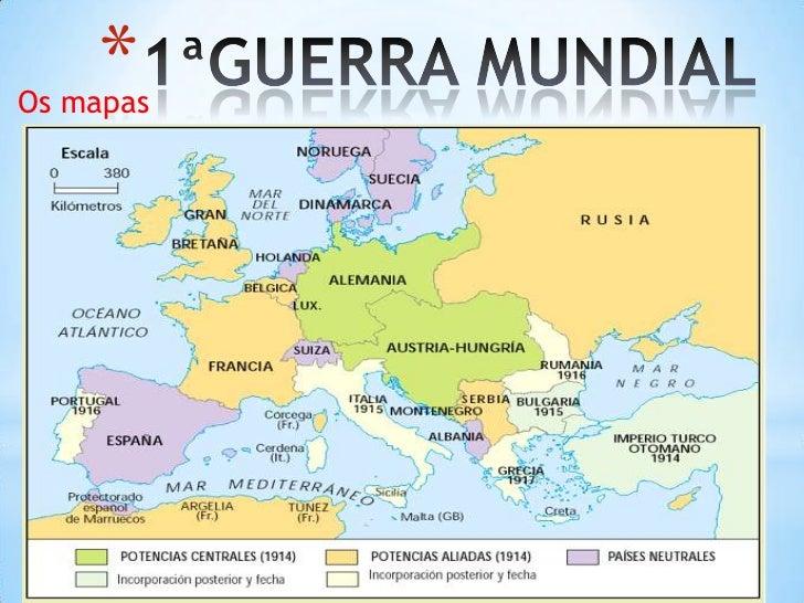 1ªGUERRA MUNDIAL<br />Os mapas<br />