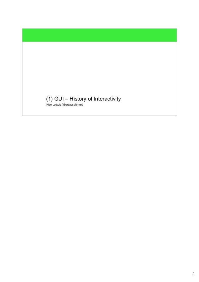 1 Nico Ludwig (@ersatzteilchen) (1) GUI – History of Interactivity