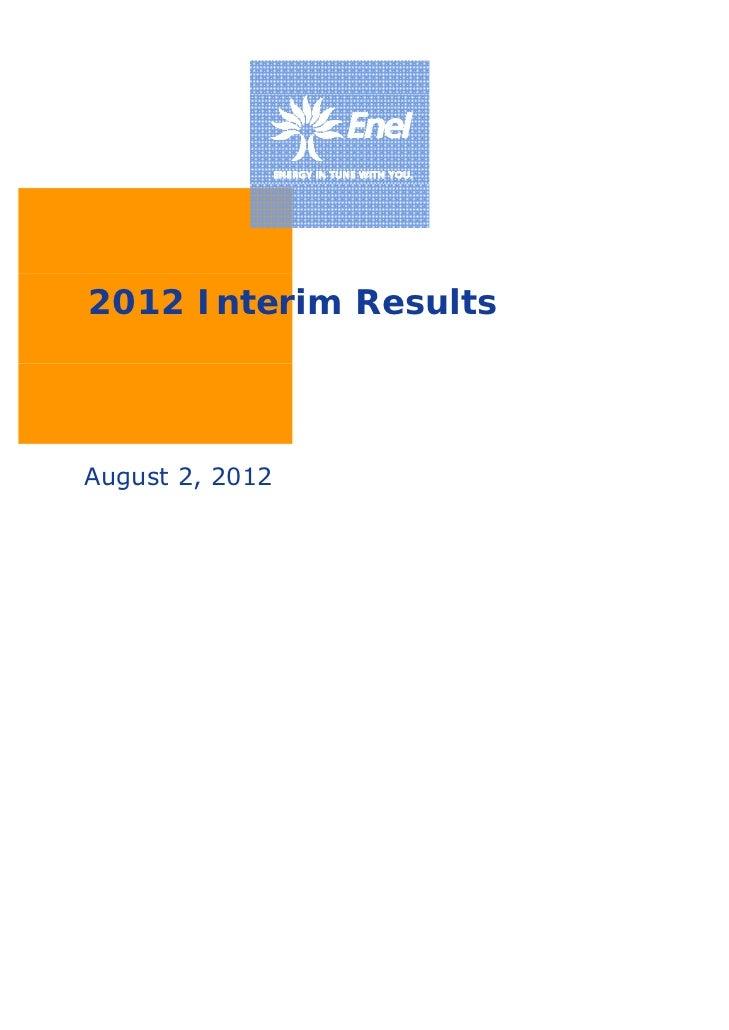 Enel SpA                       Investor Relations2012 Interim ResultsAugust 2, 2012
