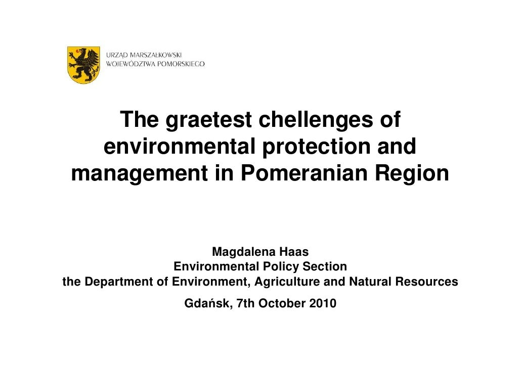 The graetest chellenges of    environmental protection and  management in Pomeranian Region                           Magd...