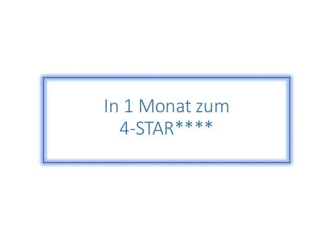 In 1 Monat zum  4-STAR****
