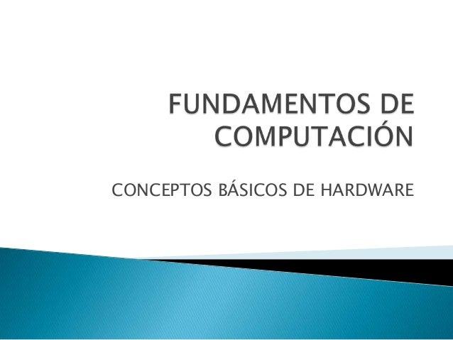 CONCEPTOS BÁSICOS DE HARDWARE