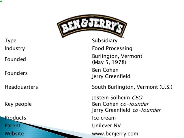 a case analysis of ben cohens and jerry greenfields ice cream industry - ben & jerry's case study company history ben cohen and jerry greenfield founded ben & jerry's homemade ice cream in 1978 over the years, ben & jerry's evolved into a socially-oriented, independent-minded industry leader in the super-premium ice cream market.