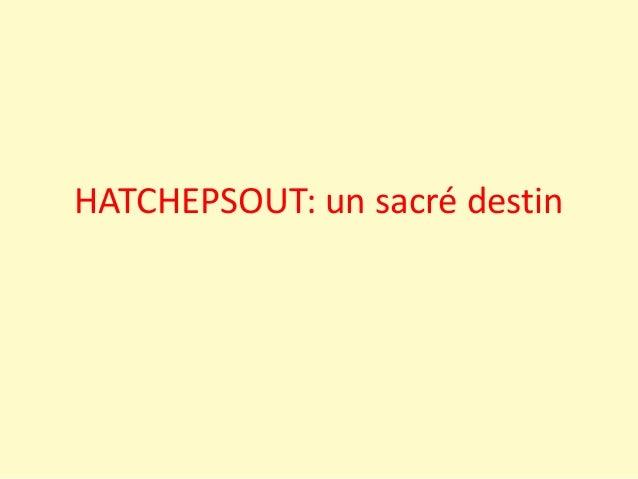 HATCHEPSOUT: un sacré destin