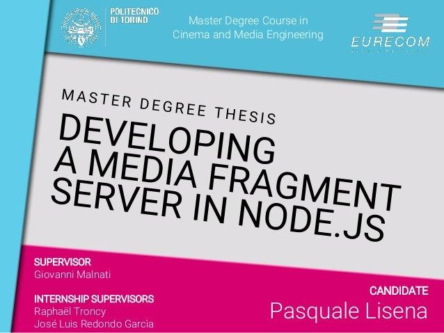 Master Degree Course in Cinema and Media Engineering SUPERVISOR Giovanni Malnati INTERNSHIP SUPERVISORS Raphaël Troncy Jos...