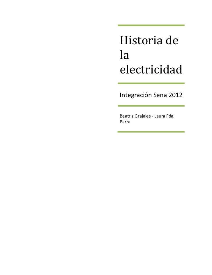 Historia delaelectricidadIntegración Sena 2012Beatriz Grajales - Laura Fda.Parra