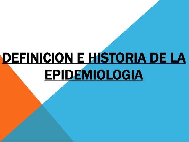 DEFINICION E HISTORIA DE LA EPIDEMIOLOGIA