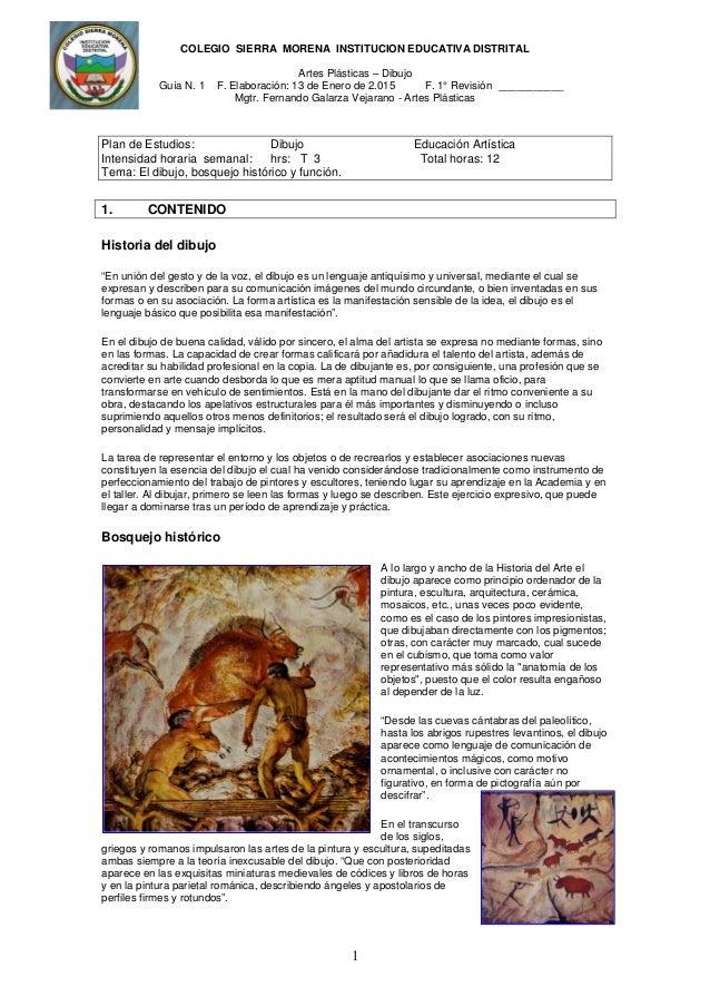 COLEGIO SIERRA MORENA INSTITUCION EDUCATIVA DISTRITAL Artes Plásticas – Dibujo Guía N. 1 F. Elaboración: 13 de Enero de 2....