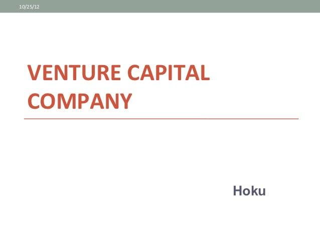 10/25/12   VENTURE CAPITAL   COMPANY                     Hoku