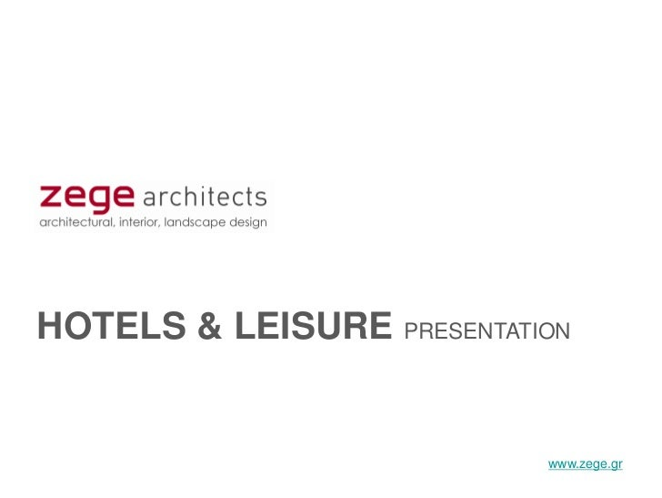 HOTELS & LEISURE PRESENTATION                           www.zege.gr