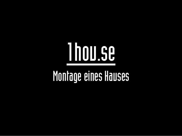 1hou.se MontageeinesHauses