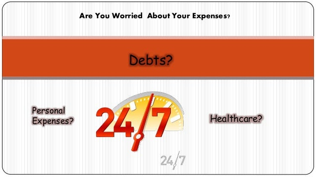 Debts? Healthcare? Personal Expenses? Are You Worried About Your Expenses?