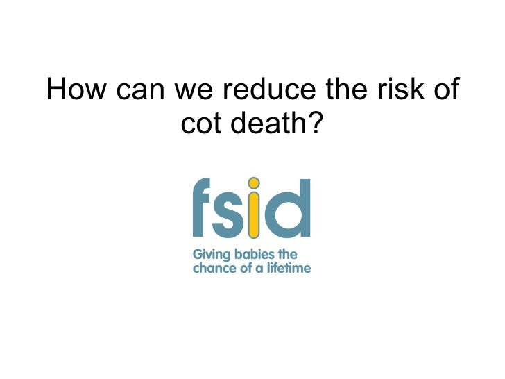 How can we reduce the risk of cot death?