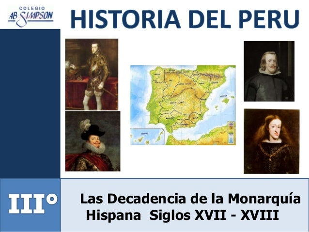 Las Decadencia de la Monarquía Hispana Siglos XVII - XVIII