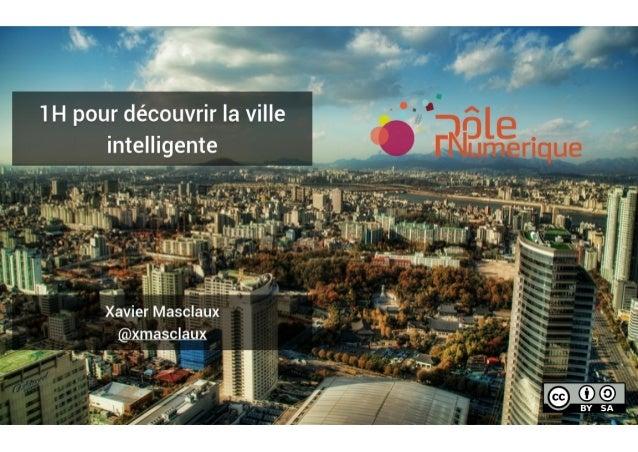 1h pour découvrir les ville intelligentes (smart cities)