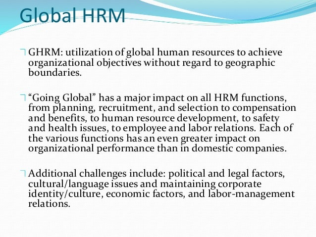 globalization effects on international hrm Need essay sample on globalization and hrm projects from designing component for the international space station to effects of globalization on the u.