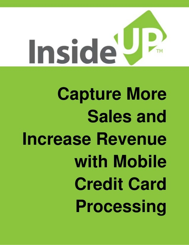 Capture More Sales and Increase Revenue with Mobile Credit Card Processing