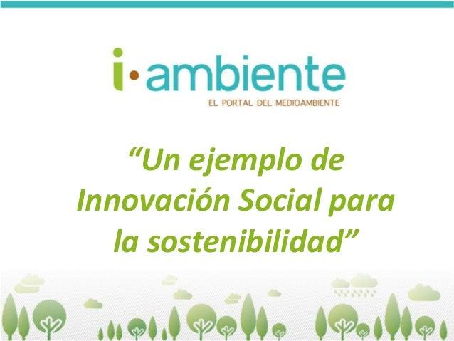 """""""Un ejemplo de Innovación Social para la sostenibilidad"""""""