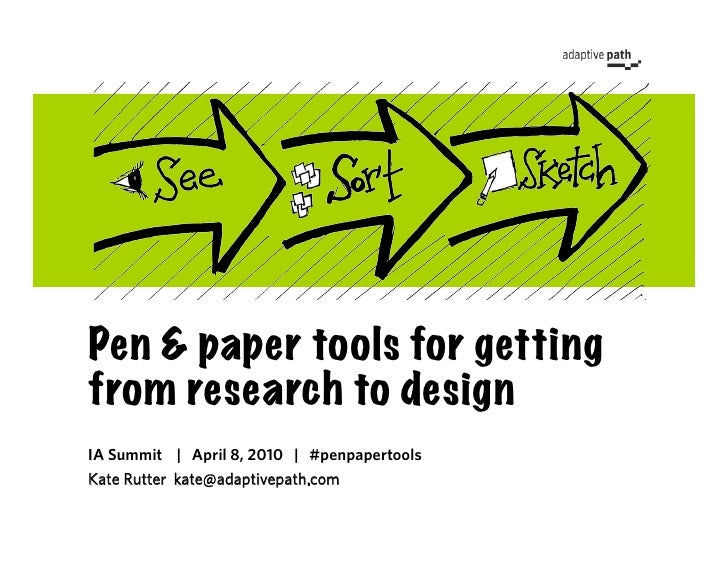 Pen & paper tools for getting from research to design IA Summit | April 8, 2010 | #penpapertools Kate Rutter kate@adaptive...