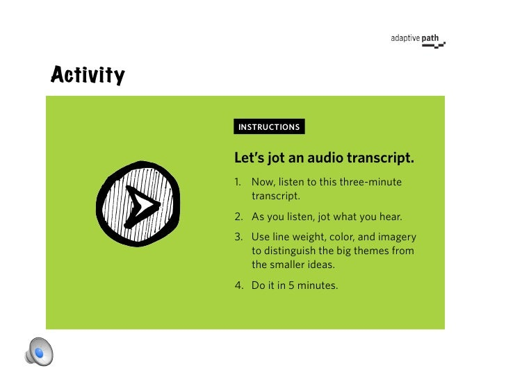Activity             INSTRUCTIONS              Let's jot an audio transcript.            1. Now, listen to this three-min...