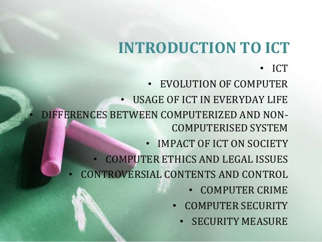 INTRODUCTION TO ICT                                         • ICT                     • EVOLUTION OF COMPUTER             ...