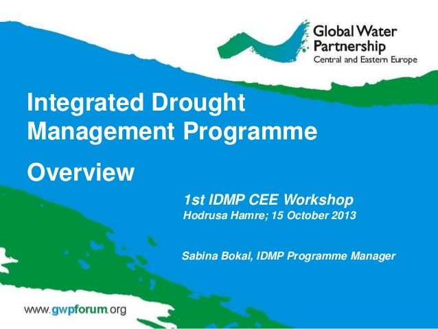 Integrated Drought Management Programme Overview 1st IDMP CEE Workshop Hodrusa Hamre; 15 October 2013  Sabina Bokal, IDMP ...