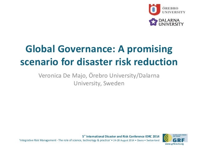 Global Governance: A promising  scenario for disaster risk reduction  5th International Disaster and Risk Conference IDRC ...