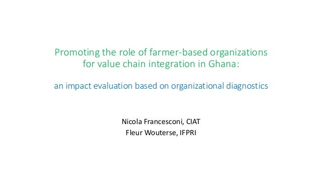 Promoting the role of farmer-based organizations  for value chain integration in Ghana:  an impact evaluation based on org...