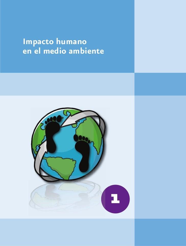 Impacto humanoen el medio ambiente                       1