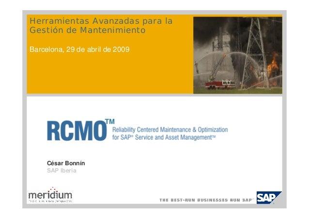 Herramientas Avanzadas para laGestión de MantenimientoBarcelona, 29 de abril de 2009                      ™     César Bonn...