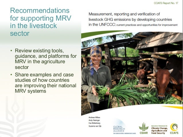 Recommendations for supporting MRV in the livestock sector • Review existing tools, guidance, and platforms for MRV in the...