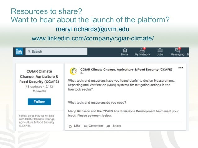 Resources to share? Want to hear about the launch of the platform? meryl.richards@uvm.edu www.linkedin.com/company/cgiar-c...