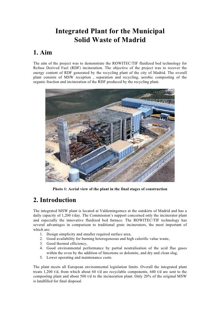 Integrated Plant for the Municipal                   Solid Waste of Madrid1. AimThe aim of the project was to demonstrate ...