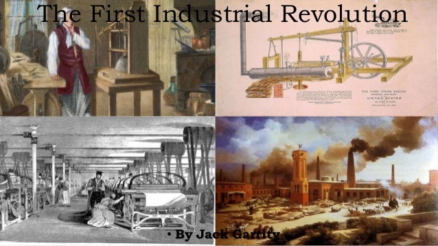 The first industrial revolution