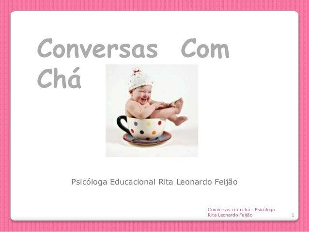 Conversas Com Chá  Psicóloga Educacional Rita Leonardo Feijão  Conversas com chá - Psicóloga Rita Leonardo Feijão  1