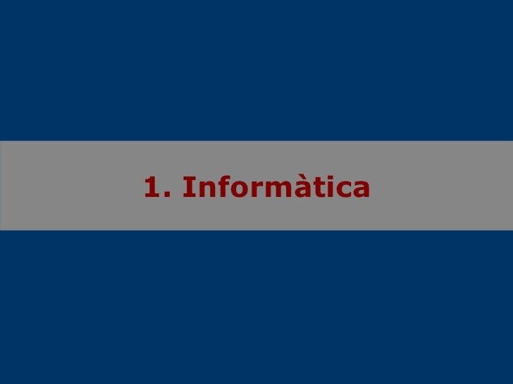 1. Informàtica