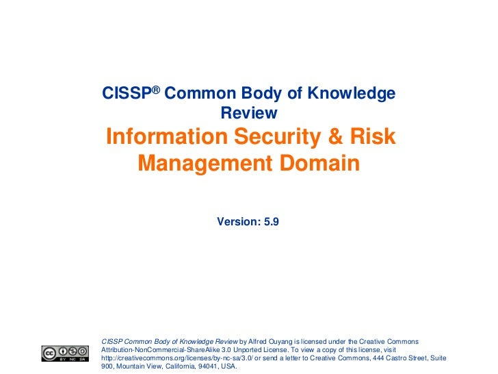 CISSP® Common Body of Knowledge           Review Information Security & Risk    Management Domain                         ...