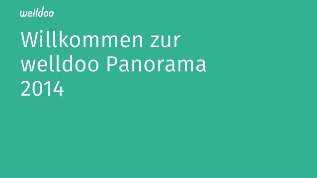 Willkommen zur  welldoo Panorama  2014!