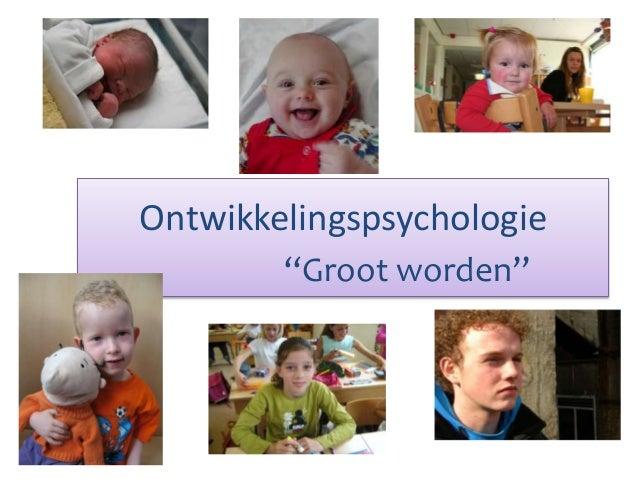 """Ontwikkelingspsychologie """"Groot worden"""""""